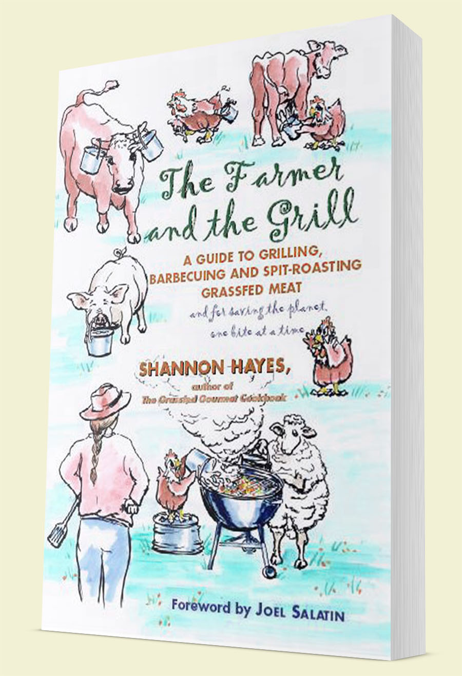 The Farmer and the Grill by Shannon Hayes